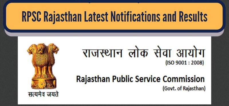 RPSC RAJASTHAN LATEST NOTIFICATIONS AND RESULTS