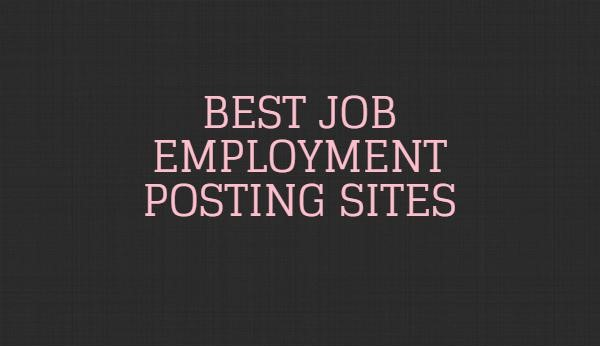 best free job posting sites 2018 august 10  2019 jobs at