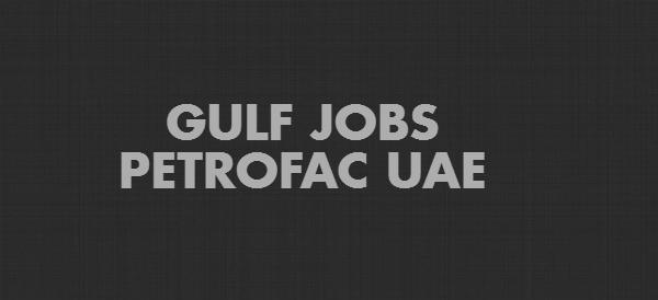 GULF JOBS PETROFAC