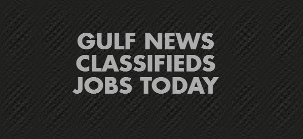 GULF NEWS CLASSIFIEDS JOBS TODAY