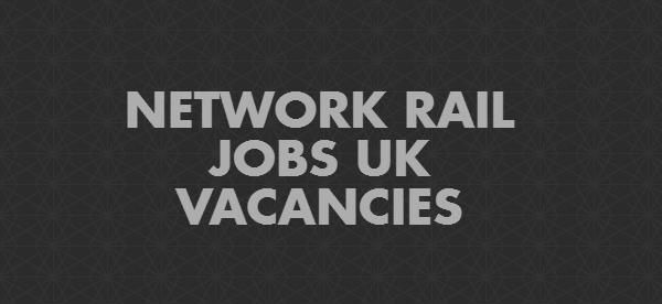 NETWORK RAIL JOBS UK VACANCIES