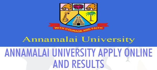 ANNAMALAI UNIVERSITY APPLY ONLINE AND RESULTS