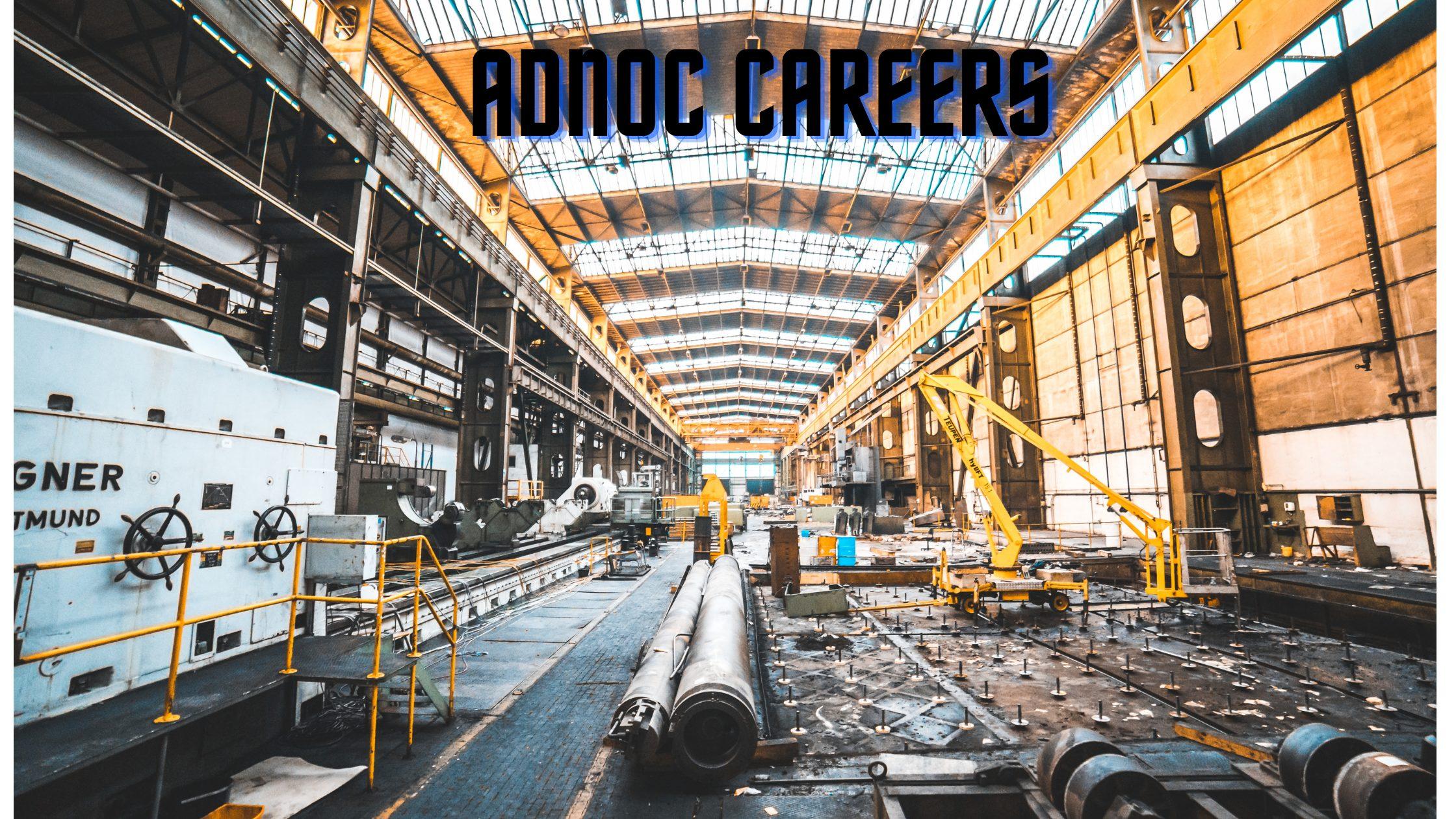 Adnoc Careers Jobs in Dubai | UAE | Middle East