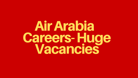 Air arabia Careers- Air Arabia job vacancies 2020