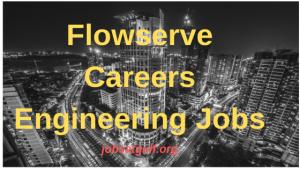Flowserve Careers EngineeringJob Vacancies