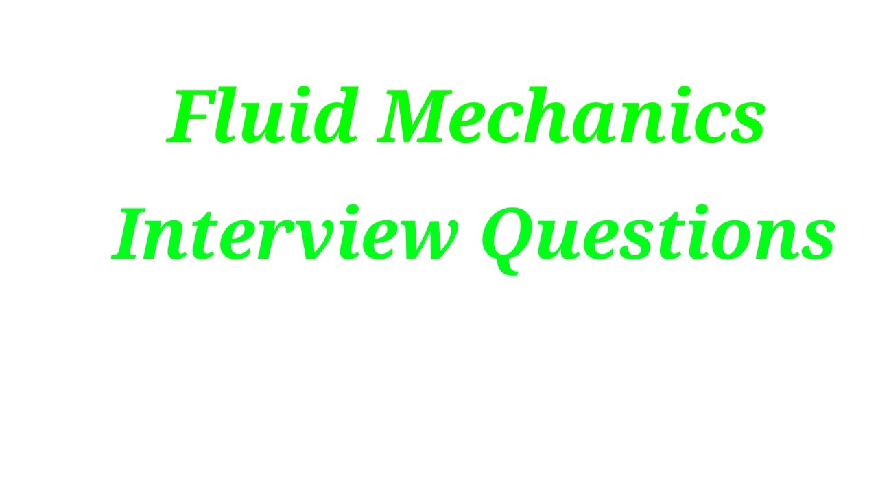 Fluid Mechanics Interview Questions and Answers