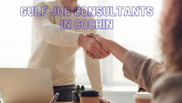 Top Gulf Job Consultants in Cochin