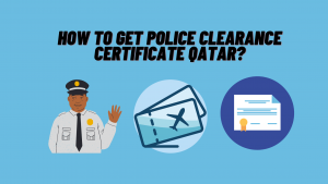 How to get Police Clearance Certificate Qatar_