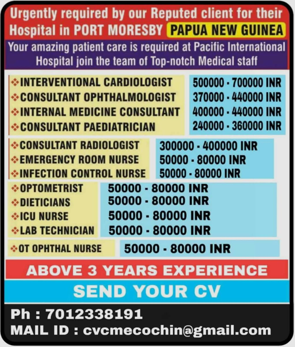 Urgently required by our Reputed client for their Hospital in PORT MORESBY PAPUA NEW GUINEA
