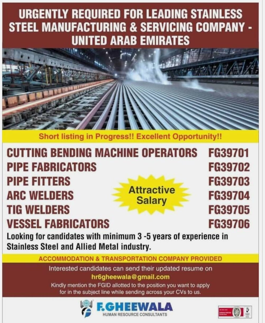 URGENTLY REQUIRED FOR LEADING STAINLESS STEEL MANUFACTURING & SERVICING COMPANY – UNITED ARAB EMIRATES