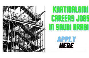 Khatibalami Careers Jobs in Saudi Arabia