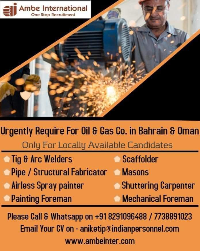 URGENTLY REQUIRE FOR OIL AND GAS CO. IN BAHRAIN AND OMAN