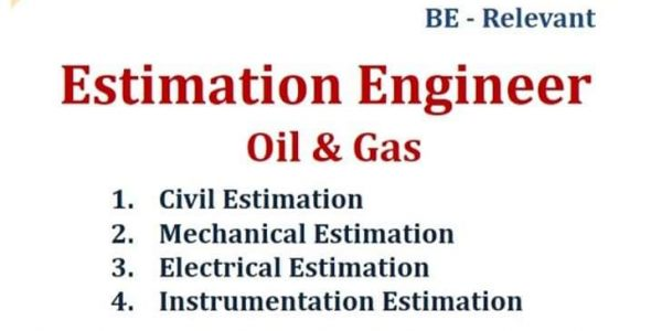 URGENTLY REQUIRED FOR A ESTIMATION ENGINEER OIL AND GAS